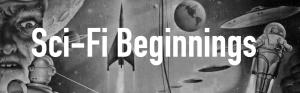 Sci-Fi Beginnings Header