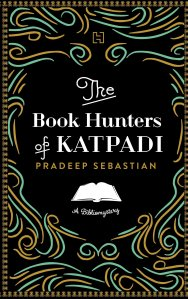 Pradeep Sebastian_Book Hunters of Katpadi